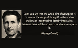 Don't you see that the whole aim of Newspeak is 
