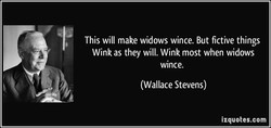This will make widows wince. But fictive things 