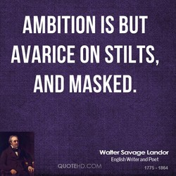 AMBITION IS BUT 