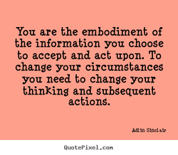 You are the embodiment of 