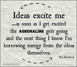 Ideas excite me 