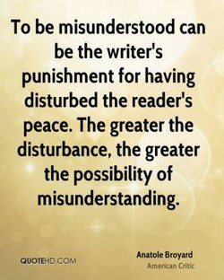 To be misunderstood can