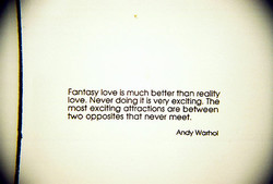 Fantasy love is much better than reality 