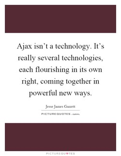 Ajax isn't a technology. It's 