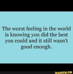 The worst feeling in the world 