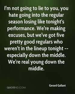 I'm not going to lie to you, you 
