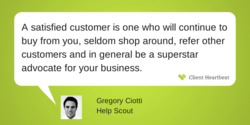 A satisfied customer is one who will continue to 