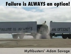 Failure is ALWAYS an option! 