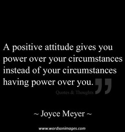 A positive attitude gives you 