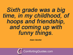 Sixth grade was a big 