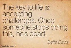 The key to life is 