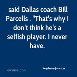 said Dallas coach Bill 