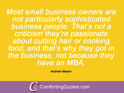 Most small business owners are 
