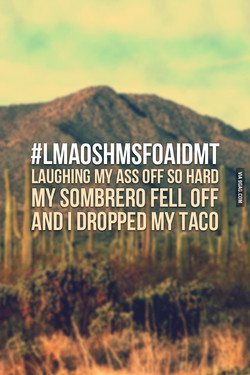 #LMAOSHMSFOAIDMT 