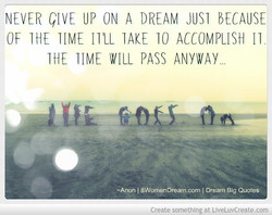 NEVER GIVE UP ON A DREAM JOSI BECAUSE 