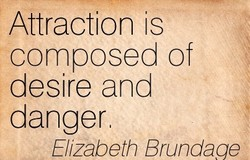 Attraction is 