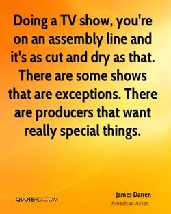 Doing a TV show, you're 