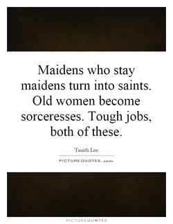 Maidens who stay 