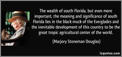 The wealth of south Florida, but even more 