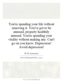 You're spending your life without 
