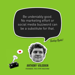 Be undeniably good. 