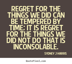 REGRET FOR THE 
