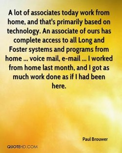 A lot of associates today work from 