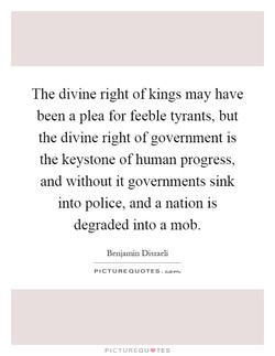The divine right of kings may have 