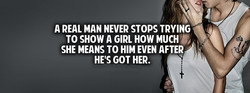 A REAL MAN NEVER STOPS TRYING 