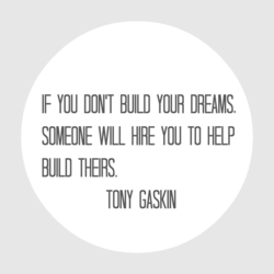 IF YOU DON'T BUILD YOUR DREAMS, 