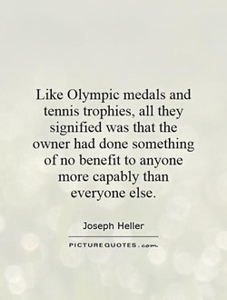 Like Olympic medals and 