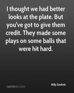 I thought we had better 