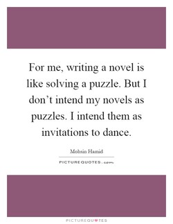 For me, writing a novel is 
