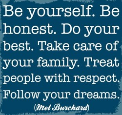 Be yourself. Be 