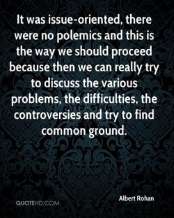 It was issue-oriented, there 