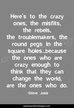 Here's to the crazy 