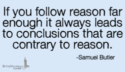 If you follow reason far 