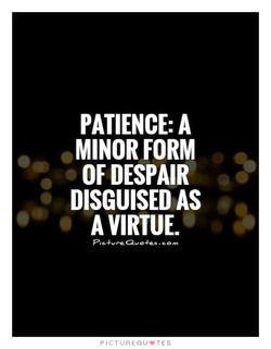 PATIENCE: A 