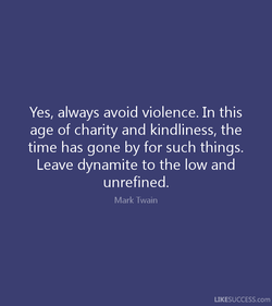 Yes, always avoid violence. In this 