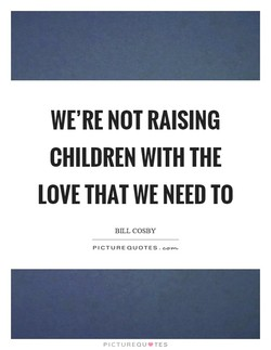 WE'RE NOT RAISING 