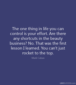 The one thing in life you can 