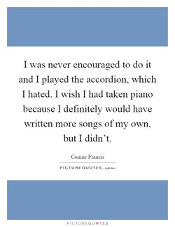 I was never encouraged to do it 