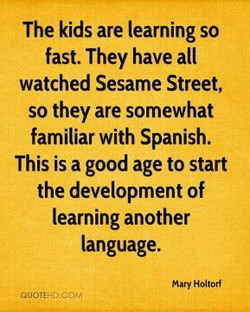 The kids are learning so 