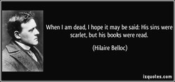 When I am dead, I hope it may be said: His sins were 
