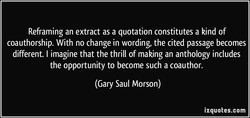 Reframing an extract as a quotation constitutes a kind of 