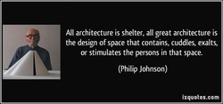 All architecture is shelter, all great architecture is 