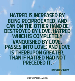 HATRED IS INCREASED BY 