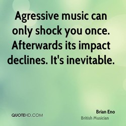 Agressive music can 