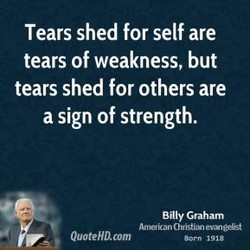 Tears shed for self are 