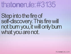 Step into the fire of 